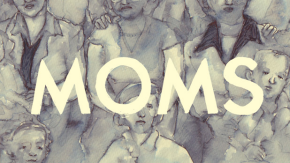Tell GUTS Magazine About Your Experiences (or Lack Thereof) With Moms and Motherhood